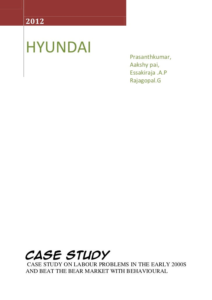 hyundai case study essay Free essay: asia paci c business review vol 12, no 2, 131-147, april 2006 globalization and employment relations in the korean auto industry: the case of.