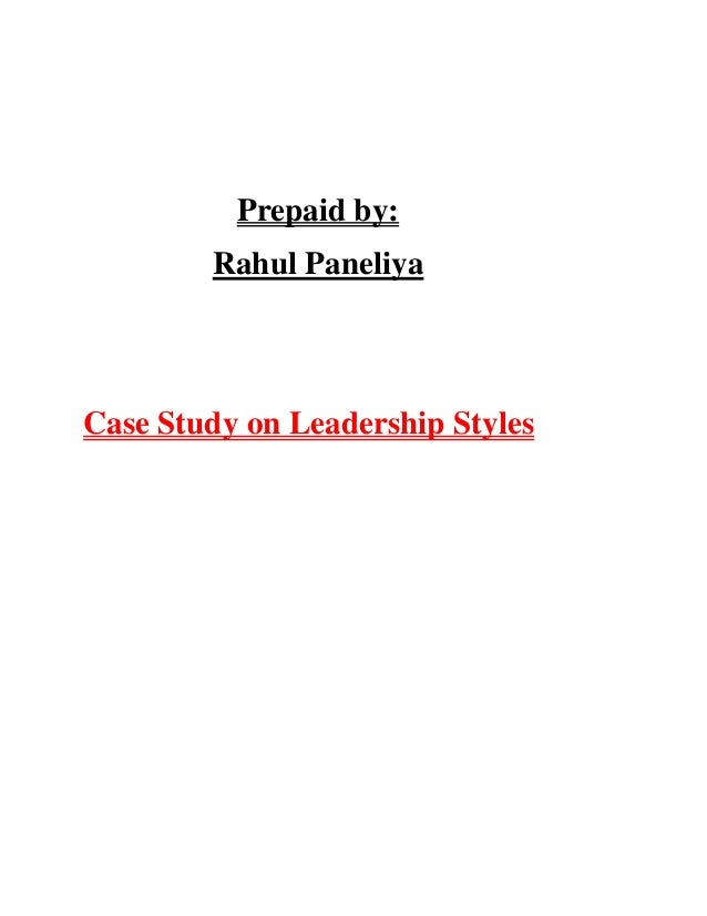 Case study leadership styles organization