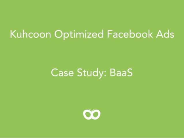 Kuhcoon Optimized Facebook Ads Case Study: BaaS
