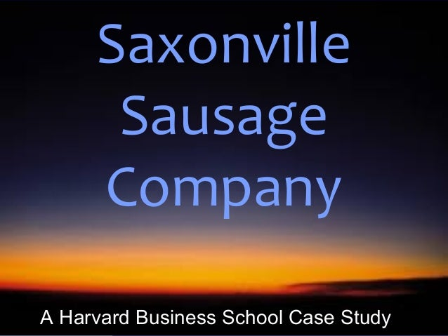 saxonville sausage case 2 Search results for 'porter's 5 forces of saxonville sausage company'' saxonville sausage company case mba 660 marketing saxonville sausage company case write up saxonville was a 70-year-old family business, which produced a variety of pork sausage.
