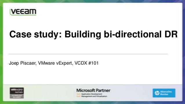 Case study: Building bi-directional DRJoep Piscaer, VMware vExpert, VCDX #101