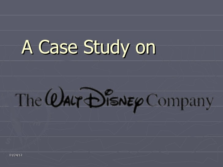 walt disney organizational culture case study Answer to read the case study and answer the following short essay questionsthe case  both of which are owned by the walt disney company the case.
