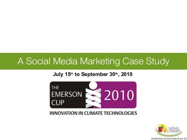 A Social Media Marketing Case Study July 15th to September 30th , 2010