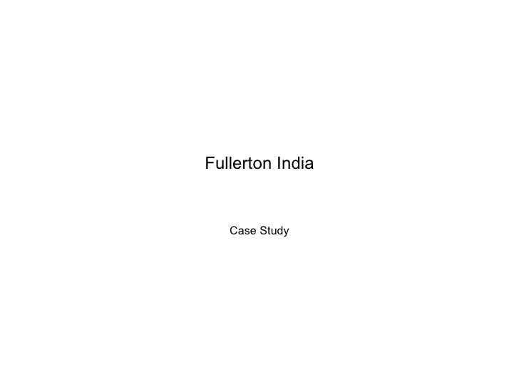 Fullerton India Case Study
