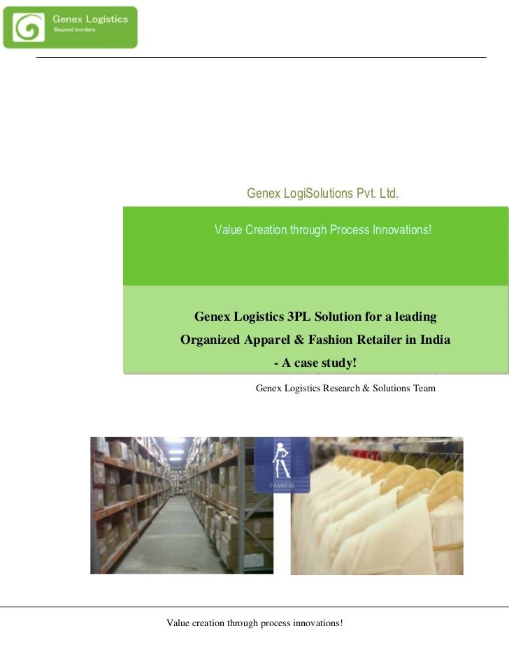 Genex LogiSolutions Pvt. Ltd.           Value Creation through Process Innovations!      Genex Logistics 3PL Solution for ...