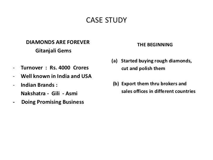 CASE STUDY      DIAMONDS ARE FOREVER                   THE BEGINNING         Gitanjali Gems                               ...