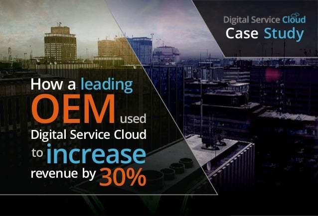 Case Study: How a Leading OEM Increased Revenue by 30%