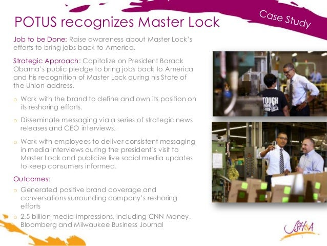 POTUS recognizes Master Lock Job to be Done: Raise awareness about Master Lock's efforts to bring jobs back to America. St...