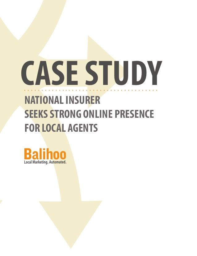 CASE STUDY NATIONAL INSURER SEEKS STRONG ONLINE PRESENCE FOR LOCAL AGENTS