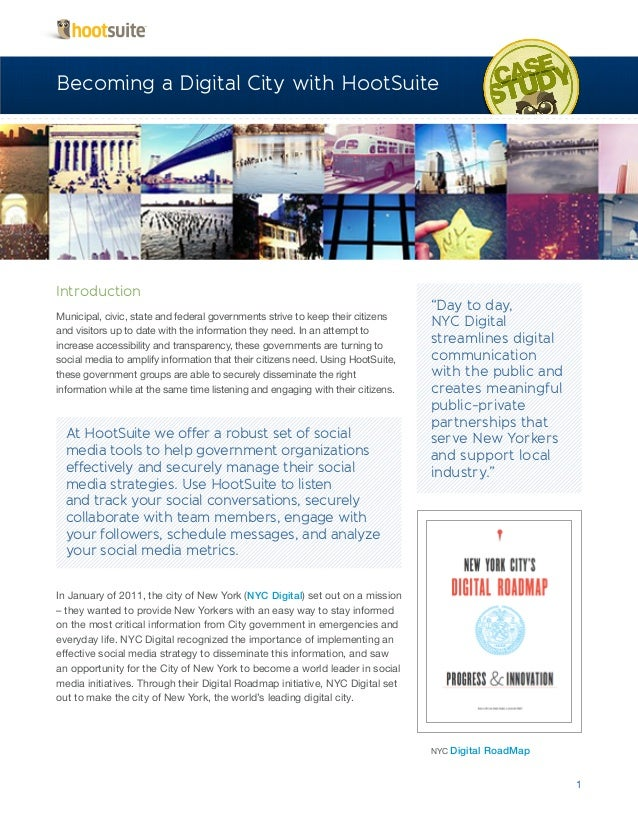 Becoming a Digital City with HootSuite  Introduction Municipal, civic, state and federal governments strive to keep their ...