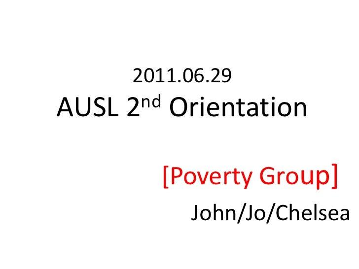 2011.06.29AUSL 2nd Orientation<br />[Poverty Group]<br />                  John/Jo/Chelsea<br />