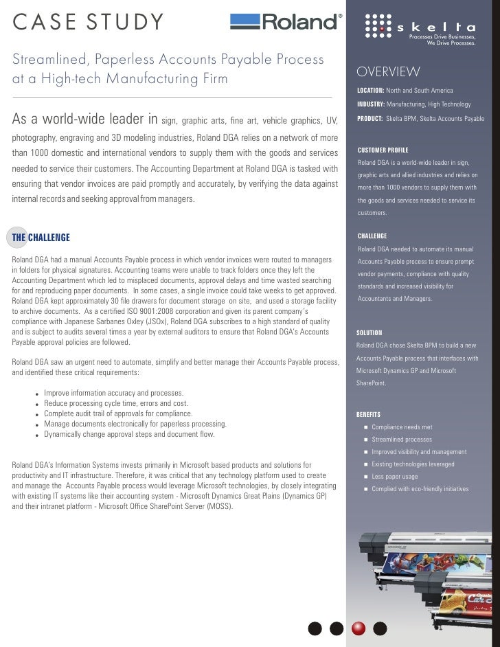 C A S E S T U DY Streamlined, Paperless Accounts Payable Process at a High-tech Manufacturing Firm                        ...