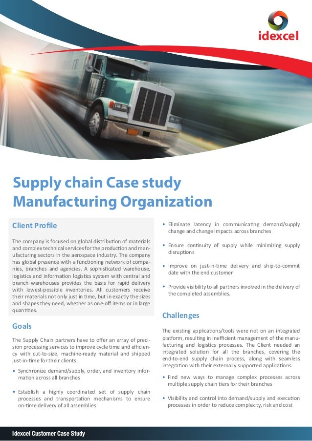 idexcel  Supply chain Case study Manufacturing Organization Client Profile The company is focused on global distribution of...