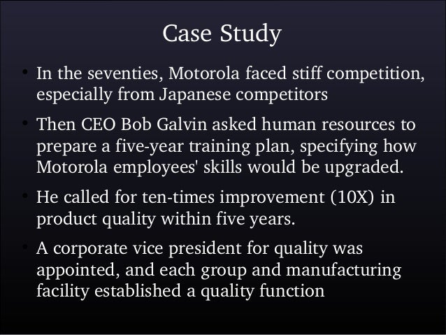 six sigma case study motorola Motorola set a goal of six sigma for all of its manufacturing doctrine  after conducting a case study on tinjin xianyi construction technology co .