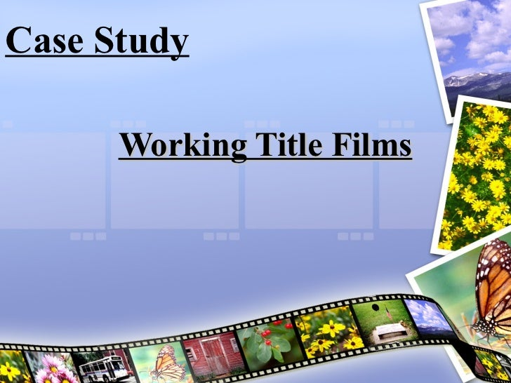 Case Study Working Title Films