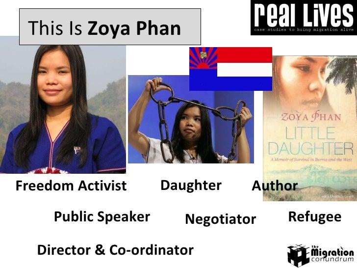 Daughter This Is  Zoya Phan Freedom Activist Director & Co-ordinator Negotiator Author Refugee Public Speaker