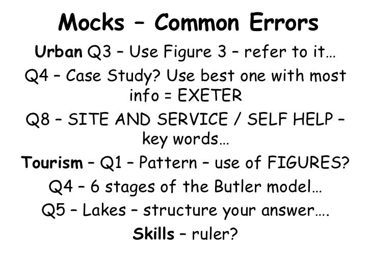 Mocks – Common Errors Urban Q3 – Use Figure 3 – refer to it…Q4 – Case Study? Use best one with most             info = EXE...