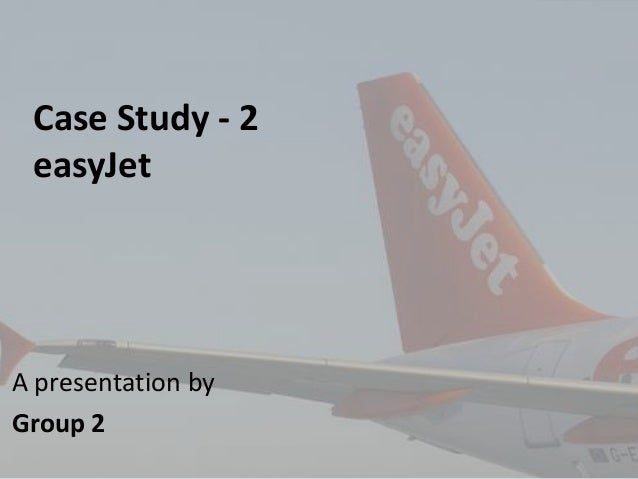 case study easy jet Read about the easyjet the webs favourite airline case by nirmalya kumar and brian rogers of.