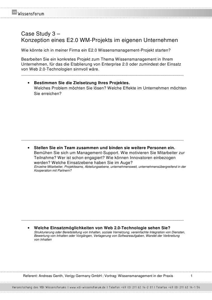 Case Study 3 – Konzeption eines E2.0 WM-Projekts im eigenen Unternehmen Wie könnte ich in meiner Firma ein E2.0 Wissensman...