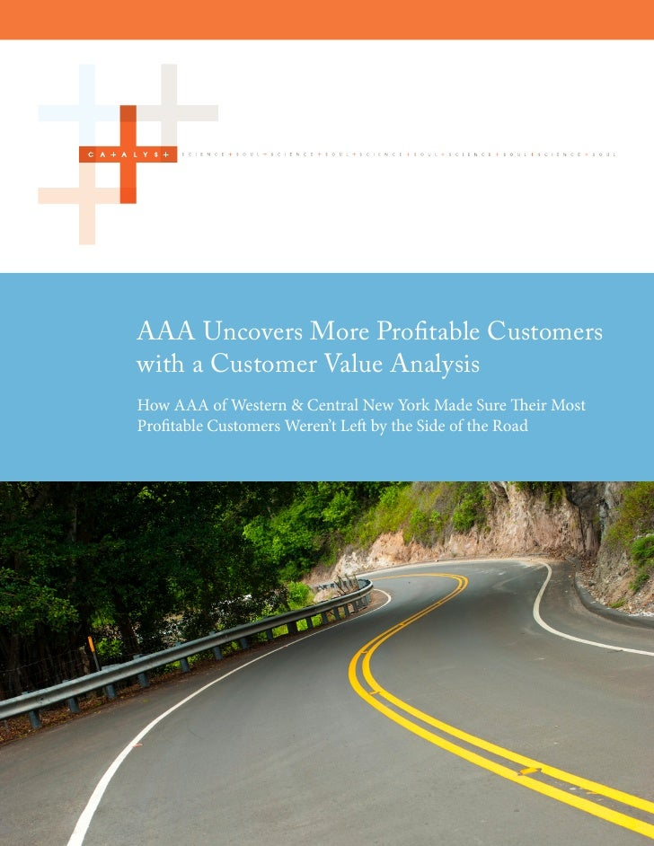 AAA Uncovers More Profitable Customerswith a Customer Value AnalysisHow AAA of Western & Central New York Made Sure Their ...
