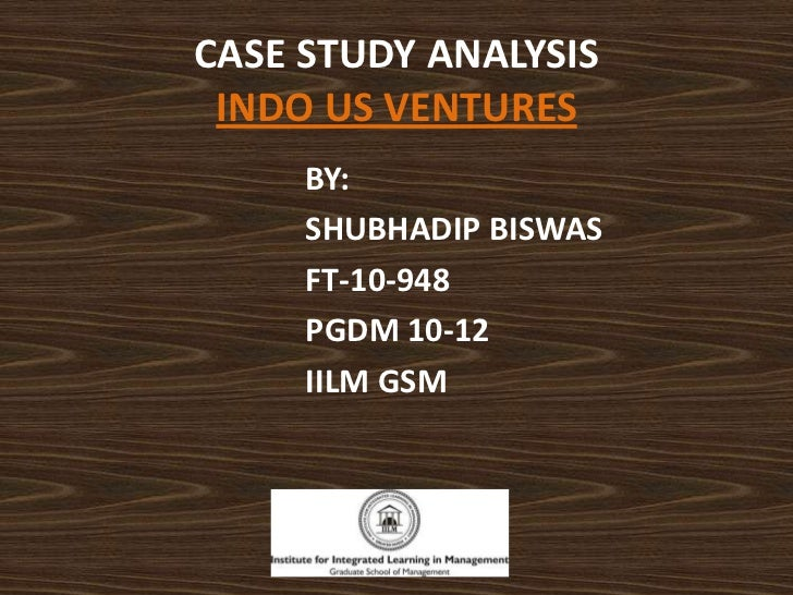 Case study analysis indo us ventures--by  sdb