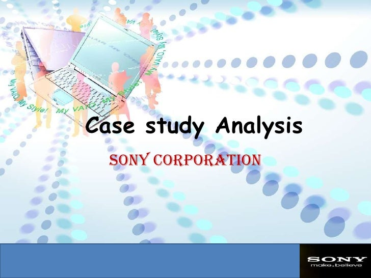 sony case study essay Assessed case study: sony essay - introduction sony is a world-renowned  electronic manufacturer originated in japan, having led the electronic industry for  a.