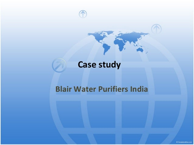 blair water purifier analysis [116 pages report] india water purifier market size 2019 by type- ro, uv & filter based water purifier market trends, share, analysis, competition forecast.