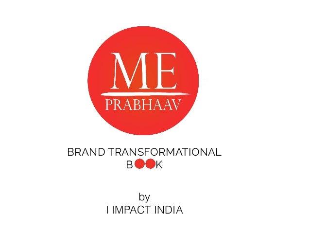 BRAND TRANSFORMATIONAL B K by I IMPACT INDIA