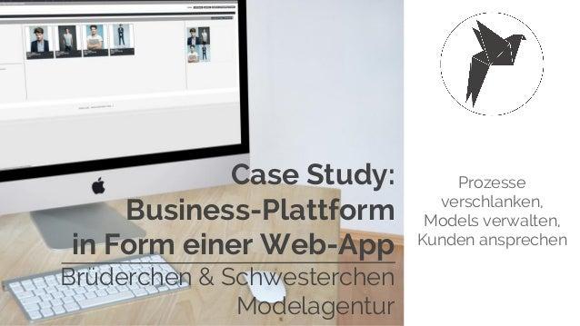 Case Study: Business-Plattform in Form einer Web-App Brüderchen & Schwesterchen Modelagentur Prozesse verschlanken, Models...
