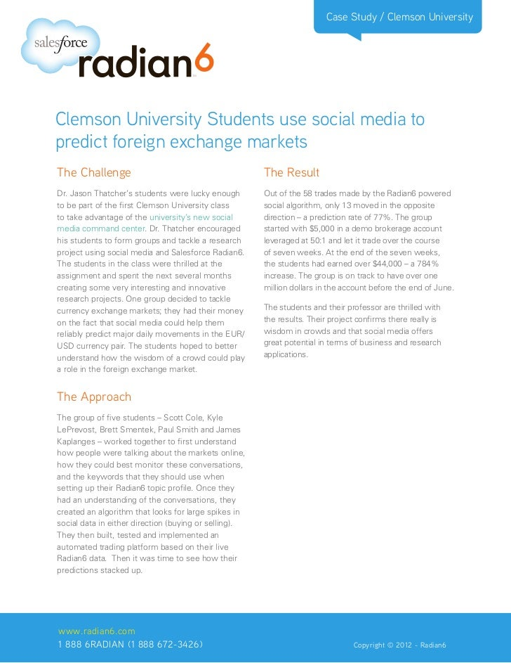 Case Study / Clemson UniversityClemson University Students use social media topredict foreign exchange marketsThe Challeng...