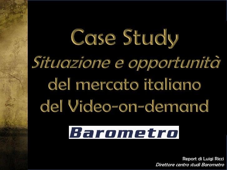 Report di Luigi RicciDirettore centro studi Barometro