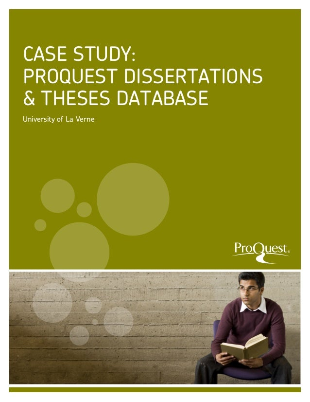 CASE STUDY: PROQUEST DISSERTATIONS & THESES DATABASE University of La Verne  ®