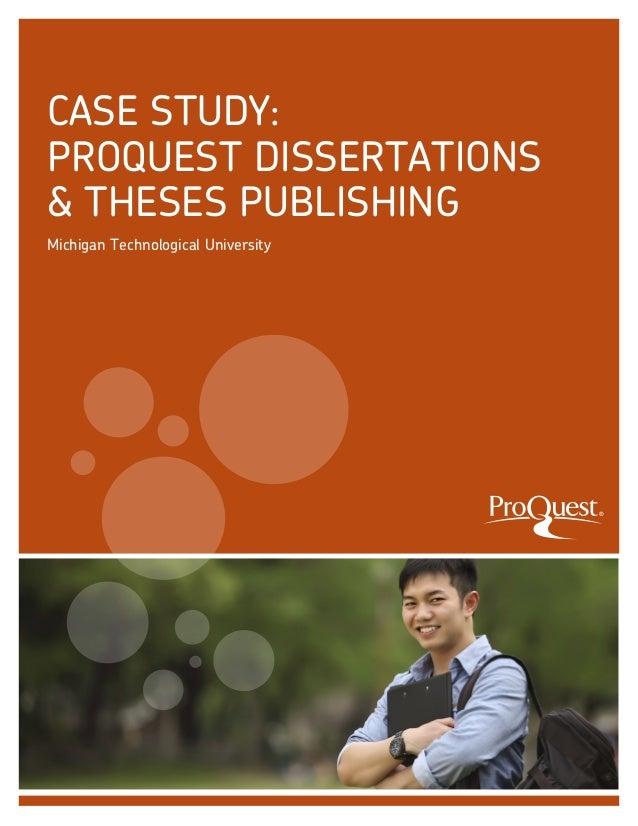 Case Study: ProQuest Dissertations & Theses, Michigan Technological University