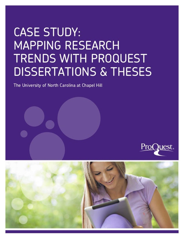 CASE STUDY: MAPPING RESEARCH TRENDS WITH PROQUEST DISSERTATIONS & THESES The University of North Carolina at Chapel Hill  ...