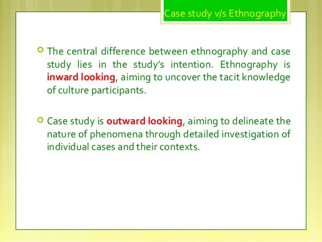 ethnographic case study thesis Abstract: this thesis is an ethnographic case study examining ageing, caregiving and community care impact at a local level in the uk research aims to.
