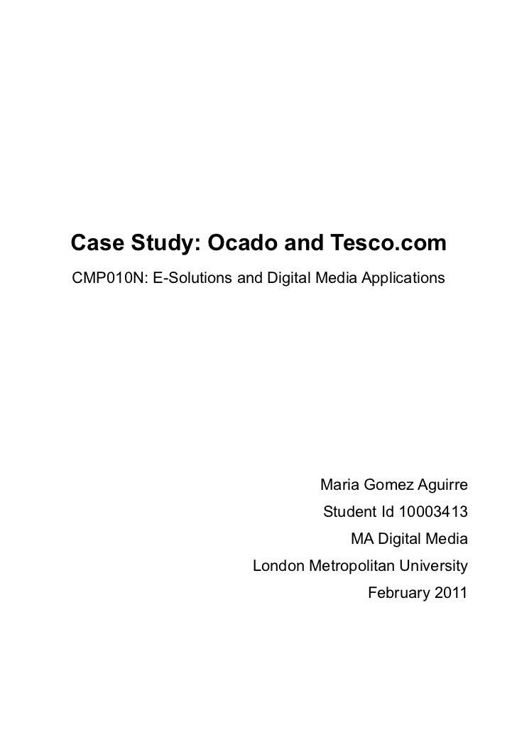 Case Study: Ocado and Tesco.comCMP010N: E-Solutions and Digital Media Applications                                 Maria G...