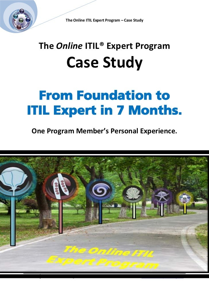 [Pick the  date]                              The Online ITIL Expert Program – Case Study              The Online ITIL® Ex...