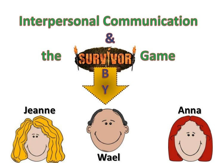 Interpersonal Communication&the                        Game<br />B<br />Y<br />Jeanne                                     ...