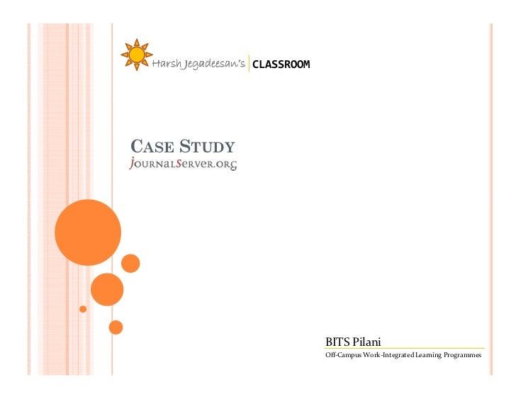 Harsh Jegadeesan's CLASSROOM     CASE STUDY                                      BITS Pilani                              ...