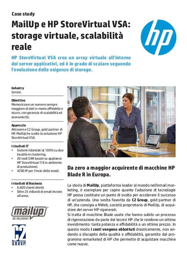 MailUp e HP StoreVirtual VSA: storage virtuale, scalabilità reale HP StoreVirtual VSA crea un array virtuale all'interno d...