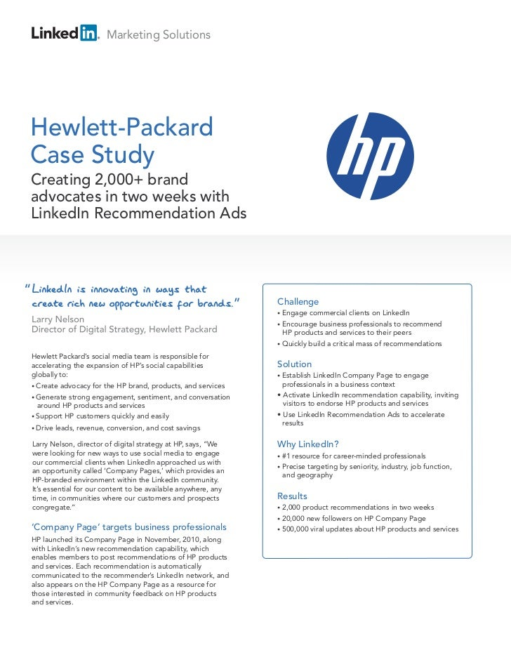 "Marketing SolutionsHewlett-PackardCase StudyCreating 2,000+ brandadvocates in two weeks withLinkedIn Recommendation Ads""  ..."