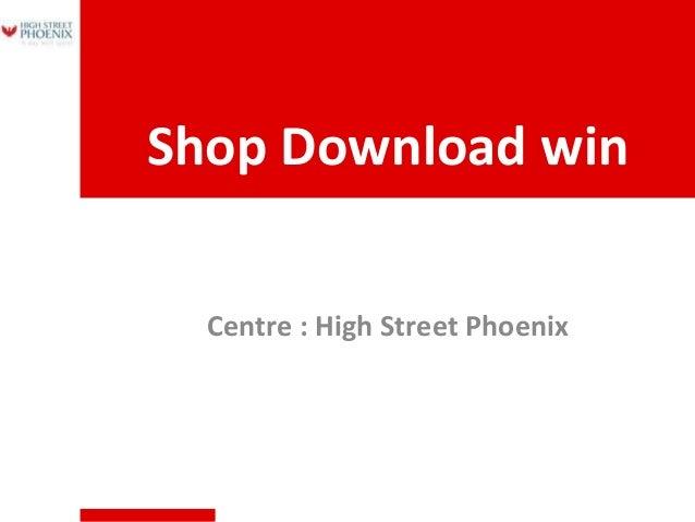 Shop Download win Centre : High Street Phoenix