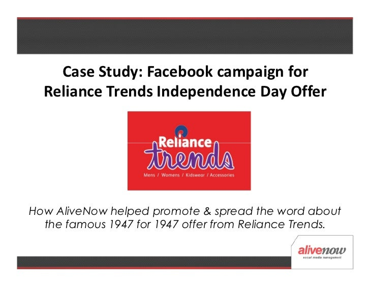 Case Study: Facebook campaign for  Reliance Trends Independence Day OfferHow AliveNow helped promote & spread the word abo...