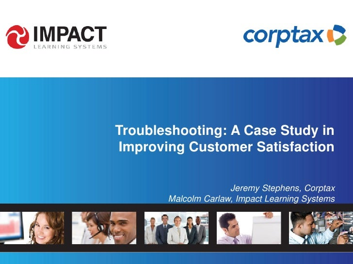 Case study in improving csat with troubleshooting skills