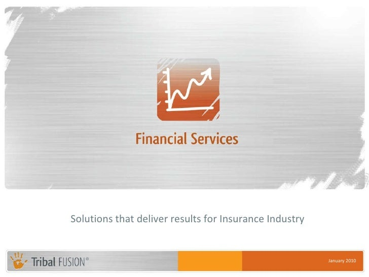 January 2010 Solutions that deliver results for Insurance Industry