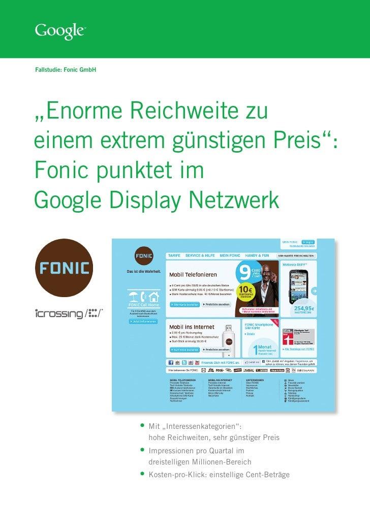 """Fallstudie: Fonic GmbH""""Enorme Reichweite zueinem extrem günstigen Preis"""":Fonic punktet imGoogle Display Netzwerk          ..."""