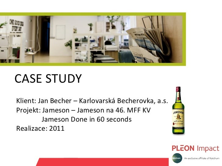 CASE STUDY  Klient: Jan Becher – Karlovarská Becherovka, a.s. Projekt: Jameson – Jameson na 46. MFF KV   Jameson Done in 6...