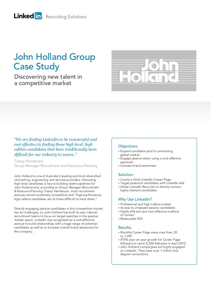 """Recruiting SolutionsJohn Holland GroupCase StudyDiscovering new talent ina competitive market""""We are finding LinkedIn to b..."""