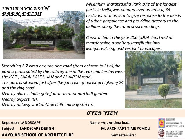 Millenium Indraprastha Park ,one of the longestINDRAPRASTH                                  parks in Delhi,was created ove...