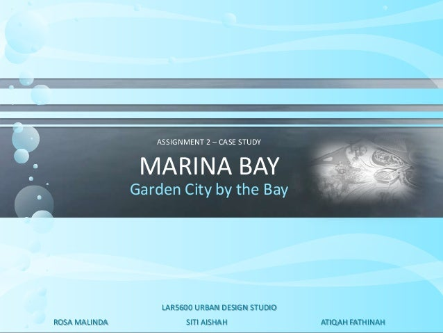 MARINA BAY SINGAPORE - URBAN CASE STUDY